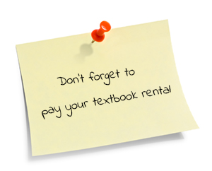 Sticky note that says Don't Forget to pay your textbook rental