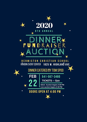 8th Annual Dinner Fundraiser Auction. This event is on Saturday, February 22, 2020, at Hermiston Christian School, in the Hardin Event Center, 1825 W. Highland Ave. Doors open at 4:00 p.m.