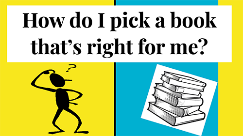 How Do I pick a book that's right for me?