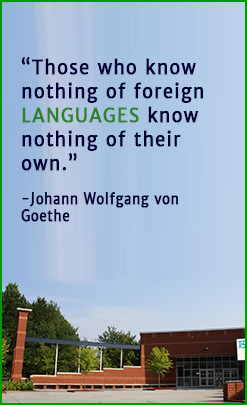 Those who know nothing of foreign languages know nothing of their own. - Johann Wolfgang von Goethe