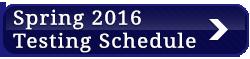 Spring 2016 Testing Schedule Button