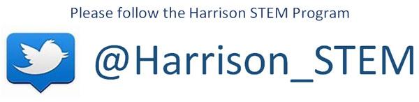 Please follow the Harrison STEM Program on Twitter @Harrion_STEM
