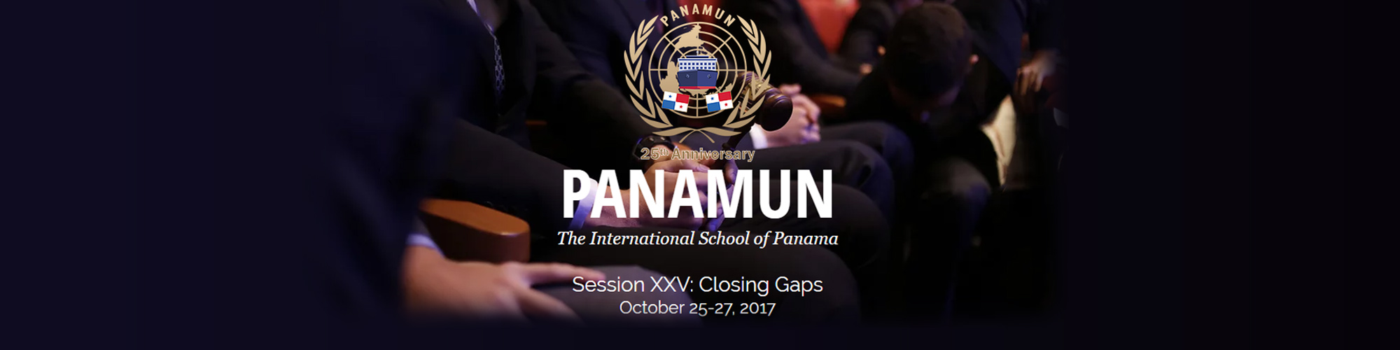 25th Anniversary Panamun at The International School of Panama - Session XXV: Closing Gaps October 25-27, 2017