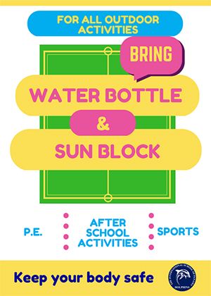 For all outdoor activities Bring Water Botle & Sun Block P.E., After School Activities, Sports Keep your body safe