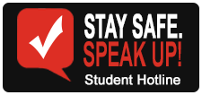 Stay Safe - Speak Up Student Hotline