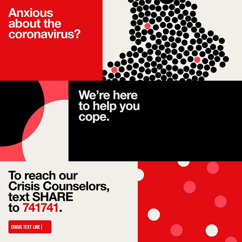 Anxious about the coronavirus? We're here to help you cope. To reach our crisis counselors, text SHARE to 741741. Crisis text line