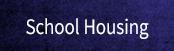 school housing