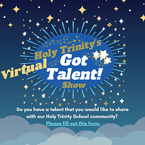 Holy Trinity's Virtual Got Talent Show flyer