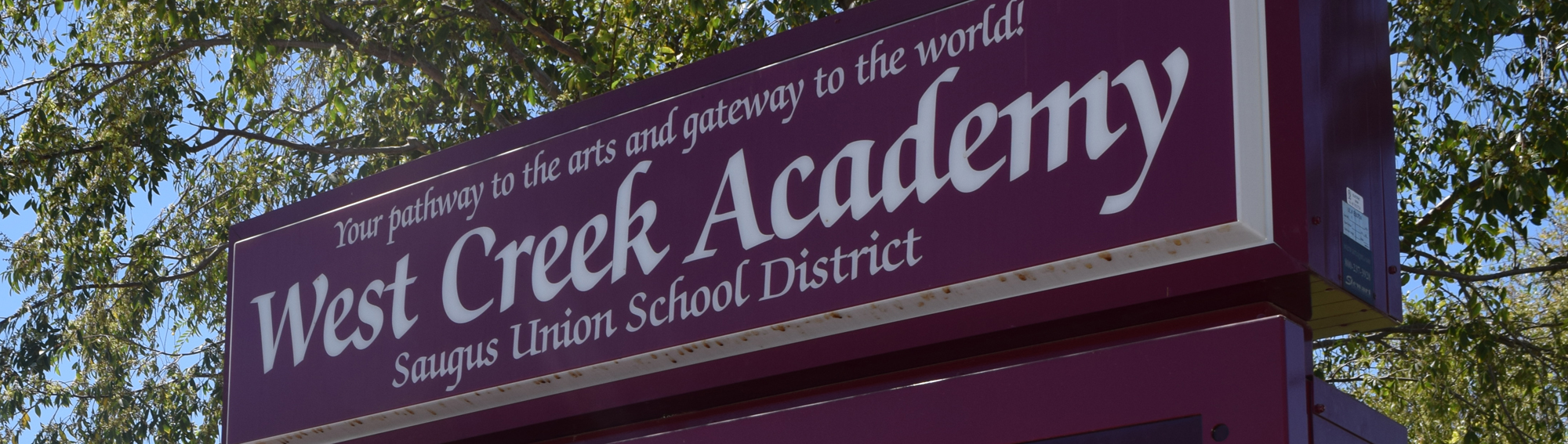 sign that reads-Your pathway to the arts and gateway to the world! West Creek Academy Saugus Union School District