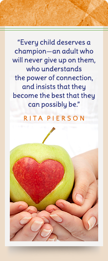 Every child deserves a champion - an adult who will never give up on them, who understands the power of connection, and insists that they become the best that they can possibly be. - Rita Pierson