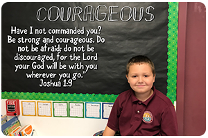 COURAGEOUS-Have I not commanded you? Be strong and courageous. Do not be afraid; do not be discouraged, for the Lord your God will be with you wherever you go. Joshua 1:9