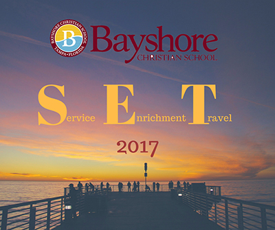 Bayshore Christian School - Service Enrichment Travel 2017