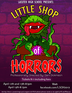 Lassiter High School Presents: Little Shop of Horrors. Professionally directed by Dani Dickinson. Tickets $11 including fees. April 12th and 13th at 7pm, April 14th at 2pm.