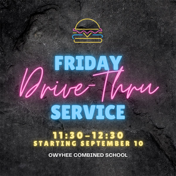 Friday Drive-thru Lunch Hours remain 11:30 AM - 12:30 PM