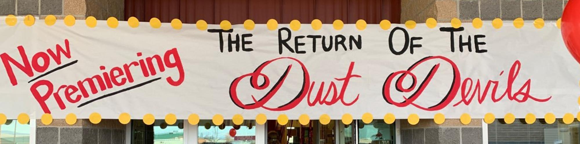 Now Premeiring the return of the dust devils