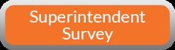 Superintendent Survey button