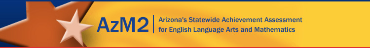 AZM2 Arizona Statewide Achievement Assessment for English Language Arts and Mathematics