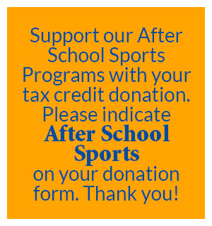 Support our after school sports with a tax donation. Indicate After School Sports on your donation.