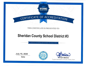 From the Wyoming Department of Education Certificate of Accreditation. This certificate is presented to Sheridan County School District #3. August 22, 2018. Signed Jillian Barlow, Superintendent of Public Instruction