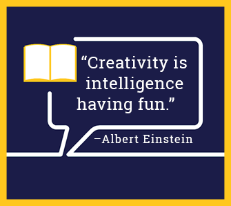 Creativity is intelligence having fun. - Albert Einstein