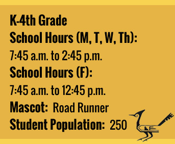 School Facts: K-4th grade school hours (M, T, W, Th): 7:45 a.m. to 2:45 p.m. School hours (F): 7:45 a.m. to 12:45 p.m. Mascot: Road Runner. Student population: 250