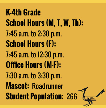 School Facts: K-4th grade school hours (M, T, W, Th): 7:45 a.m. to 2:30 p.m. School hours (F): 7:45 a.m. to 12:30 p.m. Office Hours (M-F) 7:30 a.m. to 3:30 p.m. Mascot: Roadrunner. Student population: 266