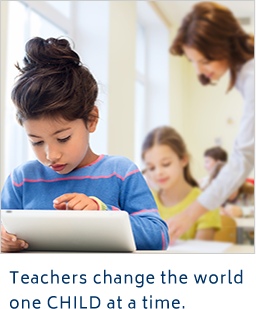 Teachers change the world one child at a time.