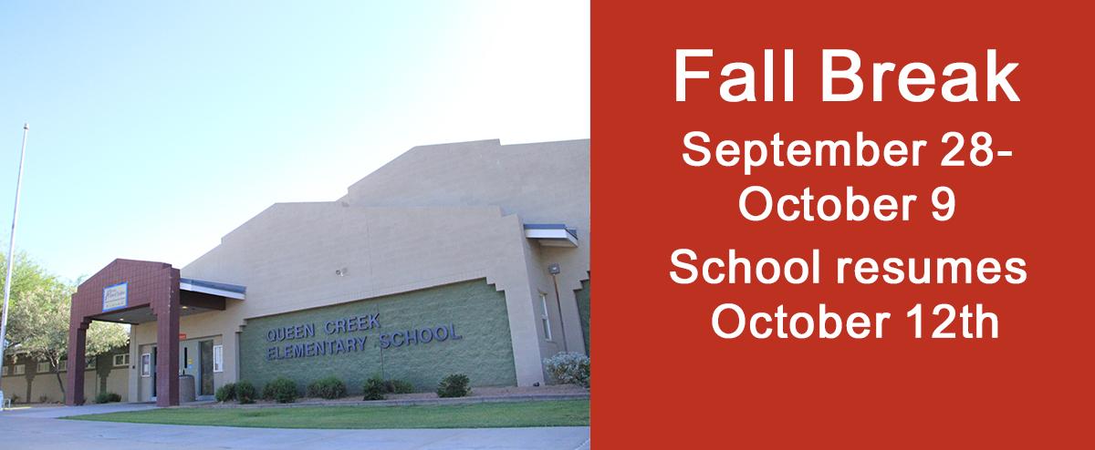 Fall Break September 28-October 9 School resumes October 12th