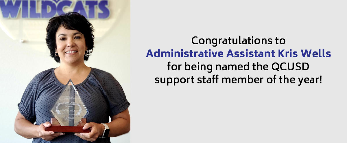 Congratulations to Administrative Assistant Kris Wells for being named the QCUSD support staff member of the year!