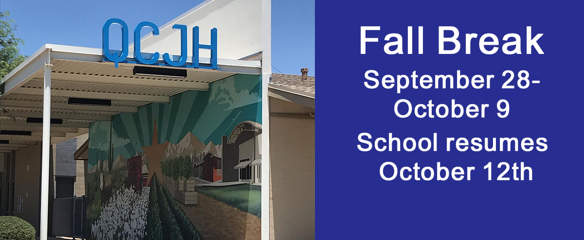 Fall Break September 28-October 9 School resumes October 12th