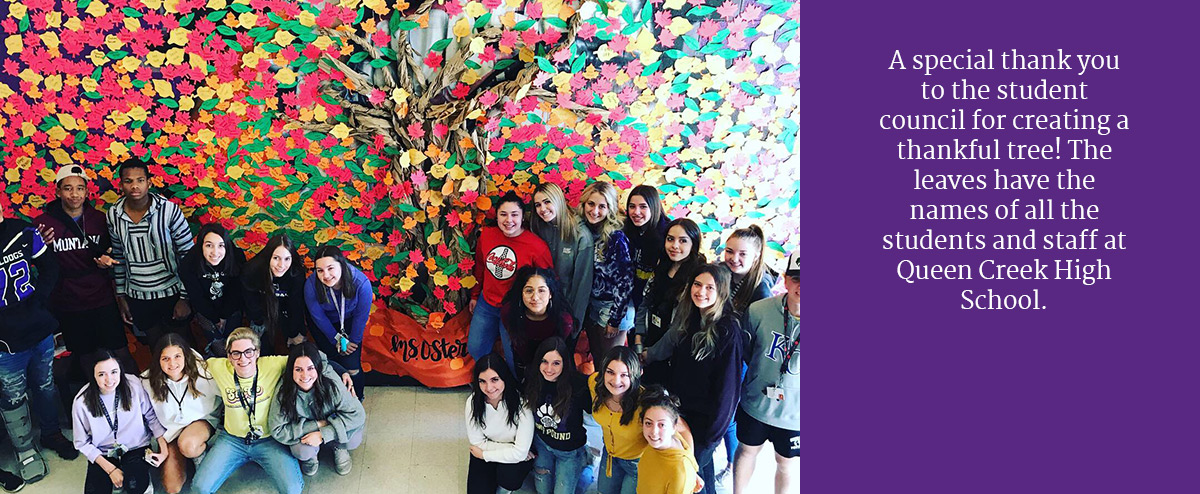 A special thank you to the student council for creating a thankful tree! The leaves have the names of all the students and staff at Queen Creek High School.