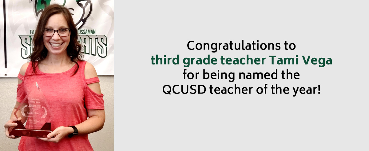Congratulations to third grade teacher Tami Vega  for being named the  QCUSD teacher of the year!