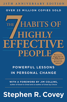 The 7 Habits of Highly Effective People. By Stephen R. Covey - Powerful Lessons in Personal Change