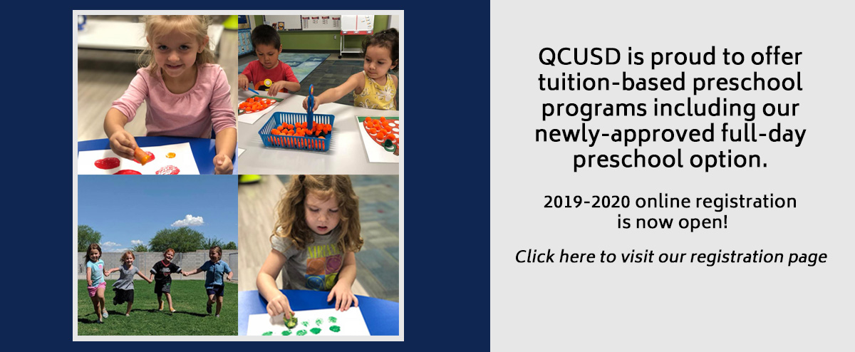 QCUSD is proud to offer tuition-based preschool programs including our newly approved full day preschool option. 2019-2020 online registration is now open. Click here to visit the registration page
