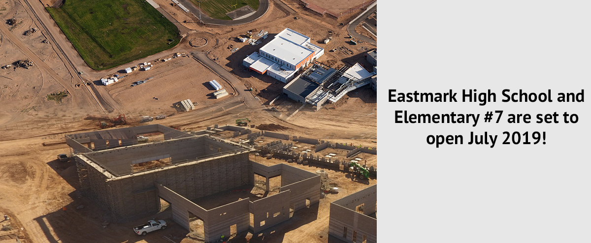 Eastmark HS and Elementary #7 are set to open July 2019!