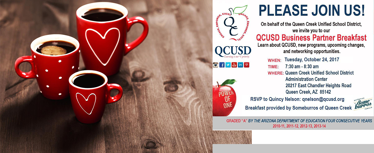 QCUSD Business Partner Breakfast - Learn about QCUSD, new programs, upcoming changes, and networking opportunities. When: Tuesday, October 24, 2017 Time: 7:30 a.m.-8:30 a.m. Where: QCUSD Administration Center