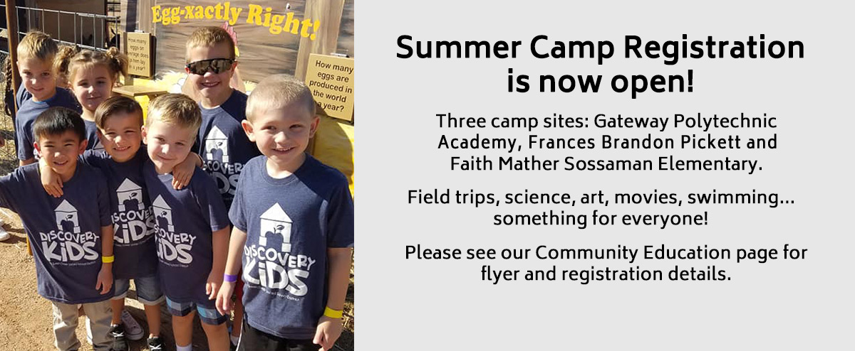 Summer Camp Registration is now open! Three camp sites: Gateway Polytechnic Academy, Frances Brandon Pickett and Faith Mather Sossaman Elementary. Field trips, science, art, movies, swimming... something for everyone! Please see our Community Educati