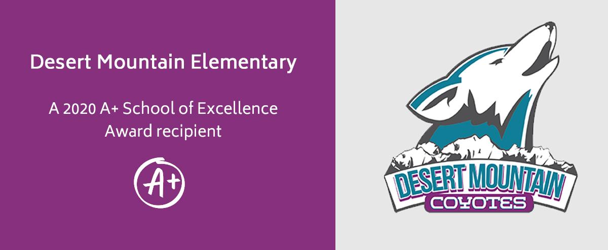 Desert Mountain Elementary  A 2020 A+ School of Excellence Award recipient