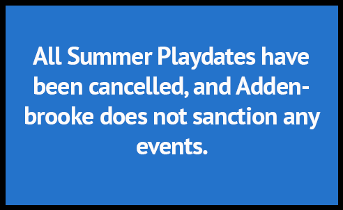 All Summer Playdates have been cancelled, and Addenbrooke does not sanction any events.