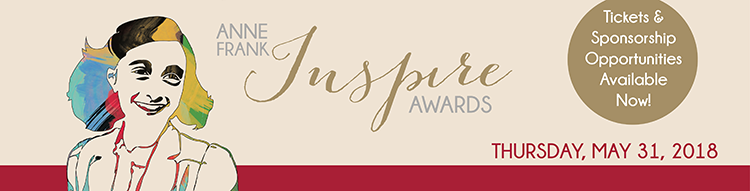 Anne Frank Inspire Awards. Tickets and Sponsorship Opportunities Available Now! Thursday, May 31, 2018