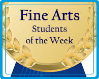Fine Arts Students of the Week Gallery