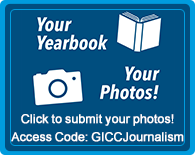 Your Yearbook - Your Photos! - Click to submit your photos! Access Code: GICCJournalism