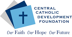 Central Catholic Development Foundation. Our Faith, Our Hope, Our Future.