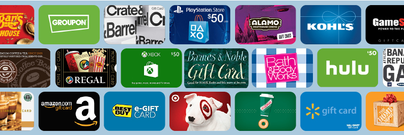image of gift cards including Groupon, Crate and Barrel, PlayStation, Alamo, Kohl's, GameStop, Coffe Bean, Regal Cinemas, Xbox, Barnes and Noble, Bath and Body Works, Hulu, Banan Republic, Starbucks, Amazon, Best Buy, Target, Krispy Kreme, Walmart, and Home Depot