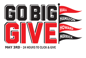 Go Big Give - May 3rd, 24 Hours to click and give. Flags say Hall, Hamilton, Howard, Merrick