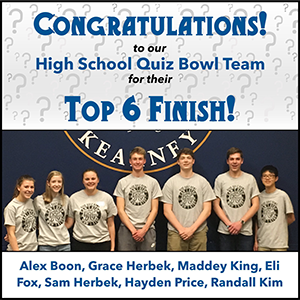 Congratulations to our High School Quiz Bowl Team for their Top 6 Finish! Alex Boon, Grace Herbek, Maddey King, Eli Fox, Sam Herbek, Hayden Price, Randall Kim
