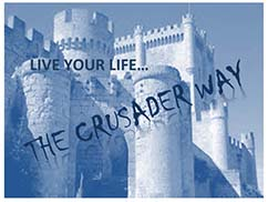 Live your life... the Crusader way.