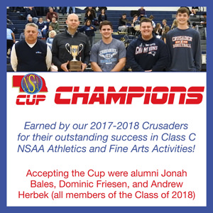 NSAA Cup Champions. Earned by our 2017-2018 Crusaders for their outstanding success in Class C NSAA Athletics and Fine Arts Activities! Accepting the Cup were alumni Jonah Bales, Dominic Friesen, and Andrew Herbek (all members of the Class of 2018).