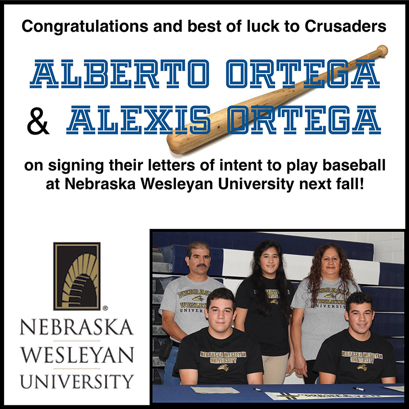 Congratulations and best of luck to Crusaders Alberto Ortega and Alexis Ortega on signing their letters of intent to play baseball at Nebraska Wesleyan University next fall!